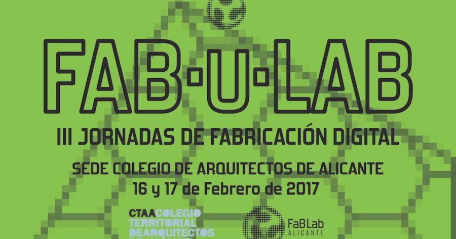El 16 y 17 de febrero FabULab 2017 en el CTAA
